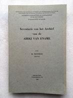 Inventaris Van Het Archief Van De Abdij Van Ename - Rijksarchief Te Ronse - Nuyttens - 1980 - Oost-Vlaanderen - Geschichte