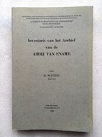 Inventaris Van Het Archief Van De Abdij Van Ename - Rijksarchief Te Ronse - Nuyttens - 1980 - Histoire