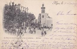 ALGERIE // La Place Du Gourvernement Et La Rue De La Marine - Algérie