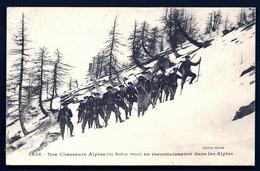 CP 7- CPA ANCIENNE- MILITARIA- NOS CHASSEURS ALPINS EN RECONNAISSANCE DANS LES ALPES- BELLE ANIMATION - Militaria