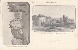 Tournai - Pont De L' Arche, Démoli En 1832 - Arcs Des Chauffours - Démolis En 1974 - 1902 - Edit. Vasseur-Delmée - Tournai
