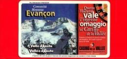 VIACARD - Valle D'Aosta - Casinò De La Vallée - Evancon - Tessera N. 270 - 150.000 - Pub - Italië