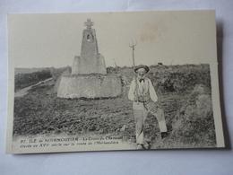 ILE DE NOIRMOUTIER LA CROIX DU CHEMINET ELEVEE AU XVI ème SIECLE SUR LA ROUTE DE L'HERBAUDIERE N°97 - Ile De Noirmoutier