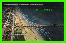 DAYTONA BEACH, FL - DAYTONA BEACH FROM THE AIR, BY MOONLIGHT - ELI WITT CO - - Daytona