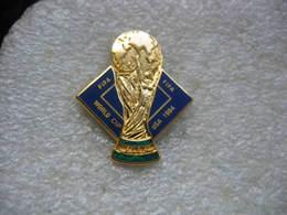 Pin's De La Coupe FIFA. Coupe Du Monde De Football Aux USA En 1994 - Football