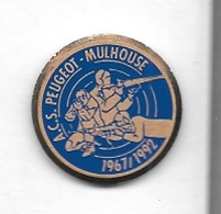 Pin' S  Ville, Automobiles  PEUGEOT,  Sport  TIR, CLUB  A.C.S  PEUGEOT  MULHOUSE  1967 / 1992  ( 68 ) - Peugeot