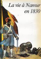 -La VIE à NAMUR En 1830-collection Crédit Communal-1980 -Epuisé-96 Pages-Bon état Intérieur - Belgique
