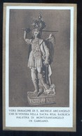 SANTINO ORIGINALE D'EPOCA - SAN MICHELE ARCANGELO CHE SI VENERA A MONTE SANT'ANGELO -  HOLY CARD ( H77 ) - Andachtsbilder