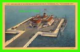 ST PETERSBURG, FL - AIRPLANE VIEW OF MILLION DOLLAR RECREATION PIER -  SUN NEWS CO - - St Petersburg