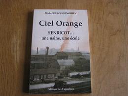 CIEL ORANGE Henricot Une Usine Une Ecole Régionalisme Brabant Wallon Court Saint Etienne Métallurgie Industrie Du Fer - Belgique