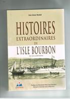 HISTOIRES EXTRAORDINNAIRES DE L'ISLE BOURBON  97  (ILE DE LA REUNION). ENIS OMAR ROCKEL. - Outre-Mer