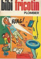 B.D. BIBI FRICOTIN,plombier-N°86-Bon état- - Autres