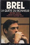 BREL - La Quête Du Bonheur - Monique Watrin Aux Editions Sévigny - 253 Pages - Biografie