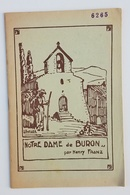 NOTRE DAME DE BURON 63 ( PLAQUETTE HISTORIQUE AVEC PHOTOS ) HISTOIRE  YRONDE ET BURON  AUVERGNE  PUY DE DOME - Livres, BD, Revues