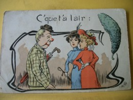 B20 1743 CPA ILLUSTRATEUR. 1904 - C' QUE T'AS L'AIR : (CORNICHON) 2 FEMMES. 1 HOMME SAOUL ET 1 CORNICHON - Illustrateurs & Photographes