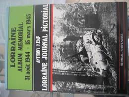 ALBUM MÉMORIAL LORRAINE AOÛT 1944- MARS 1945 EDITIONS HEIMDAL WW2 - Livres, Revues & Catalogues