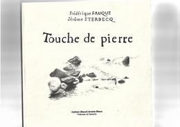Livre Touche De Pierre Par Frédérique Fauque Et Jérome Sterbecq 2001 - French Authors