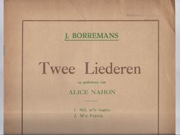1926 PARTITUUR J. BORREMANS 2 LIEDEREN OP GEDICHTEN VAN ALICE NAHON - STIL,M'N OOGEN & M'N POËZIE UITG. DE RING BERCHEM - Musica & Strumenti