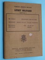 Livret MILITAIRE Zakboekje CHEVIGNE André Née 13 04 47 ( Armée Belge ) Classe 1965 ( Zie Foto's ) + EXTRA DOCU ! - Documents