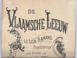 PARTITUUR DE VLAAMSCHE LEEUW LE LION FLAMAND TRANSCRIPTION POUR PIANO SEUL PAR CH. MIRY EDIT. A CRANZ. BRUXELLES LONDON - Musique & Instruments