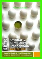AFFICHES DE CINÉMA - 3e FESTIVAL DU FILM COURT FRANCOPHONE 2003 DE VAULX-EN-VELIN (69) - - Affiches Sur Carte