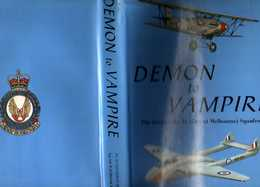 DEMON To VAMPIRE: The STORY Of No 21 (City Of Melbourne) SQUADRON, Squadron Leader W.H.Brook RAAFAR - 344 Pgs – Many Pho - Geschiedenis