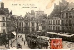 D21  DIJON  Place Du Théâtre- La Caisse D' Epargne  ..... ( Avec Tram Picon ) - Dijon