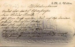 1904  EN RELIEF SMS WETTIN GRUSS AUS WILHELMSHAVEN - Guerra