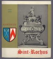 1960 KORTRIJK SINT - ROCHUS JUBILEERT 1861 - 1961 100 JAAR GESCHIEDENIS VAN EEN PAROCHIE - Histoire