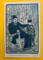 8563 - Caricature ABDOUL HAMID II Sultan Turquie Le Reste De La Famille Est En Lieu Sûr - Satiriques