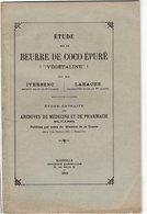 Le Beurre De Coco Epuré Végétaline Etude Extraite Des Archives De Médecine Et De Pharmacie De L'armée 1903 - 30 Pages - Livres, BD, Revues