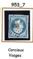 France : Petit Chiffre N° 953 :  Corcieux  ( Vosges ) Indice 7 - 1849-1876: Periodo Classico