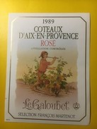 3575 -  Le Galoubet 1989 Rosé Des Côteaux D'Aix En Provence - Rosés