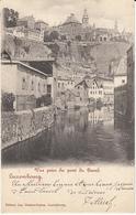 Luxembourg - Vue Prise Du Pont Du Grand (Jos. Fischer-Ferron, 1902) - Luxembourg - Ville