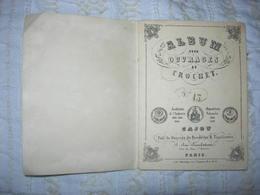 ALBUM Pour OUVRAGES Au CROCHET N° 15 / SAJOU 50 Rue De Rambuteau à Paris / Vers 1860 ? - Dentelles Et Tissus