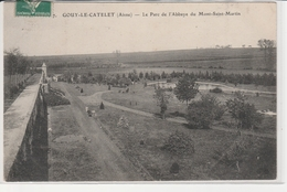 GOUY LE CATELET LE PARC ABBAYE DU MONT SAINT MARTIN VILLAGE ENTRE CAMBRAI ET SAINT QUENTIN 1917 - France