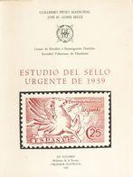 1976. ESTUDIO DEL SELLO URGENTE DE 1939. Guillermo Peyro Modroñal Y Jose M. Gomis Seguí. XX Volumen Biblioteca De La Rev - Spain