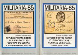 1985. ESTUDIO POSTAL SOBRE EL EJERCITO Y LAS GUERRAS DE ESPAÑA, Dos Volúmenes. Volumen I EPOCA PREFILATELICA. Volumen II - Spain