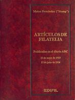1999. ARTICULOS DE FILATELIA, Publicados En El Diario ABC (en Los Años Treinta). Mateo Fernández. Publicado A Través De  - Spain