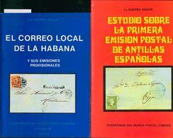 1976. ESTUDIO SOBRE LA PRIMERA EMISON POSTAL DE ANTILLAS ESPAÑOLAS Y EL CORREO LOCAL DE LA HABANA. J.L. Guerra Aguiar. C - Spain