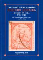 2008. LAS EMISIONES DE SELLOS DE DERECHO JUDICIAL USADOS EN CUBA. Fernando Cabello Y Adolfo Sarrias. Barcelona, 2008. - Spain