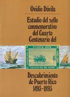 1991. ESTUDIO DEL SELLO CONMEMORATIVO DEL CUARTO CENTENARIO DEL DESCUBRIMIENTO DE PUERTO RICO 1493-1893. Ovidio Dávila.  - Spain