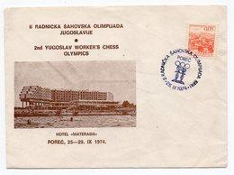 1974 YUGOSLAVIA, CROATIA, POREC, CHESS, SPECIAL COVER:YUGOSLAV WORKERS CHESS OLYMPICS - Croatia