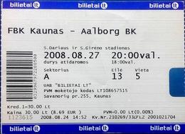 Football Tickets -  F.B.K.  KAUNAS V.  AALBORG  B.K. , 2008 , EURO - CUP. - Biglietti D'ingresso