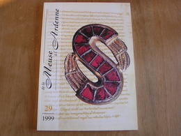 DE LA MEUSE A L ARDENNE N° 29 1999 Régionalisme Abbaye Stavelot Nivelles Hamage Wellin Marche En Famenne Bra Engis - Culture