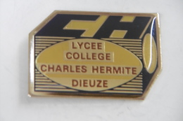 Pin's - DIEUZE Lycée Collège Charles HERMITE - Cities
