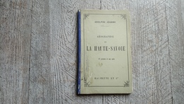 Guide Joanne Géographie De La Haute Savoie  1887 Carte Gravures - Géographie