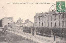 CPA VILLIERS-SUR-MARNE (94) PENSIONNAT DE JEUNES FILLES - Villiers Sur Marne