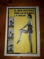 1944 - IL MIO SISTEMA PER LE DONNE - J.P. MULLER - LIBRO - EDUCAZIONE FISICA - Gesundheit