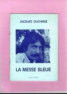 JACQUES DUCHENE. LA MESSE BLEUE. - French Authors